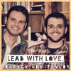 Lead With Love (Auld Lang Syne) - Bradley and Taylor