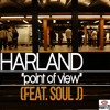 Download HARLAND - Point Of View (Feat. Soul J) Mp3