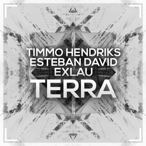 Timmo Hendriks, Esteban David & Exlau - Terra (Original Mix)