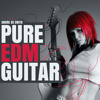 PURE EDM GUITAR By Andre De Brito