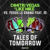 Dimitri Vegas & Like Mike & Fedde Le Grand & Ummet Ozcan- Tales Of Tommorow (D.M Edit)[Free]
