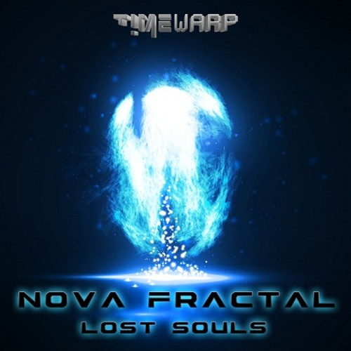 Nova Fractal - Lost Souls EP (Timewarp Records)