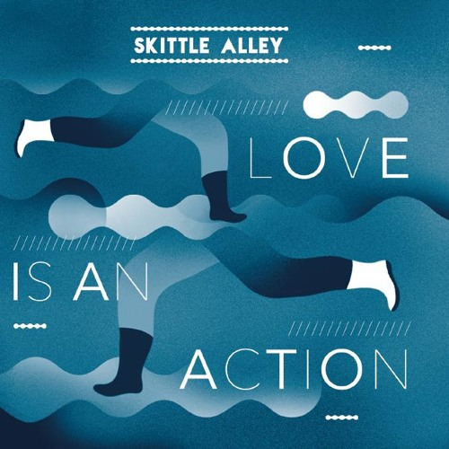 Skittle Alley - Love Is Love