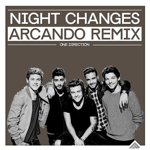 One Direction - Night Changes (Arcando Remix)