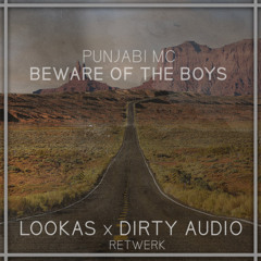 Beware Of The Boys (Dirty Audio & Lookas Remix) [Ultra]