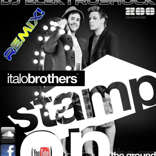 Italobrothers - Stamp On The Ground (DJ Elektroshock Cover/Remix)