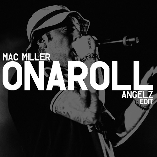 Mac Miller x Pharrell - Onaroll (ANGELZ Edit)