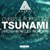 DVBBS & Borgeous - TSUNAMI (ARDIGI Bootleg Rework)On Spinnin Talentpool
