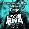 Min&Mal, Orkestrated & Delayz - Rage (Original Mix) [Look Alive Recordings]