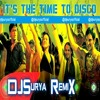 Download Its the time to disco-DJSurya RemiX.MP3 Mp3