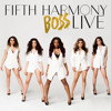 Fifth Harmony BOSS Live