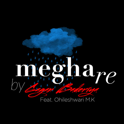 Megha Re by Gagan Baderiya Ft. Ohileshwari M.K