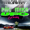 NÄD MIKA UFO SONG SNIPPED + REMIXES BY RTR, AG TRIO, FREAKATRONIC, LABAM,OKSYGEN, XERAK and more