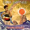 Scared-Future Geechee - Gira Dahnee