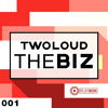 twoloud - The Biz [OUT NOW]