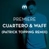Premiere: Cuartero & wAFF 'Break A Sweat' (Patrick Topping remix)