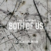 Both Of Us ft. Celine (B.o.B. ft. Taylor Swift Cover)
