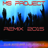 MS Project (Club Song-Are You Ready ? Remix 2015 Edit)