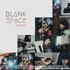 (YouTube!) SHERENADE - Blank Space (Taylor Swift) Cover