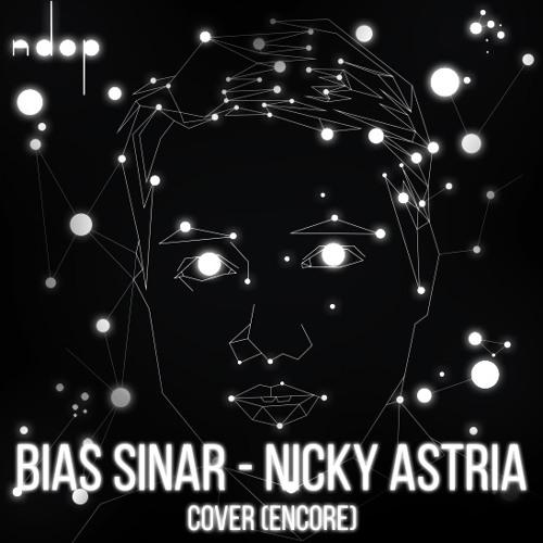 Bias Sinar - Nicky Astria Cover (encore)