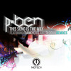 "P-ben ""This Song Is The Way (DJ 3000 remix)"