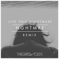 The Griswolds Live This Nightmare (NGHTMRE Remix) Artwork