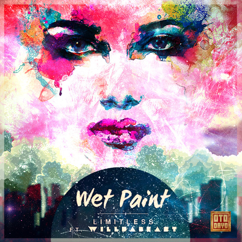 Wet Paint - Limitless Ft. Willdabeast