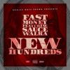 Fast Money Dboy Ft Sauce Walka - New Hundreds Prod. by SoundClique