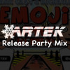 Artek: EMOJI Release Party Mix