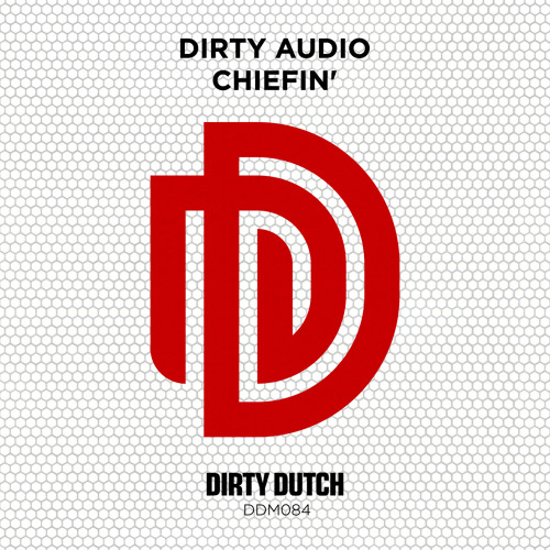 Dirty Audio - Chiefin' [DDM084]
