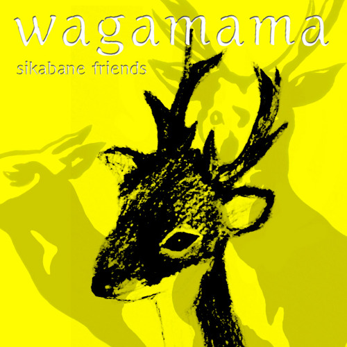 Wagamama / sikabane friends / Download Free