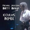Michael Jackson-Dirty Diana (((ICCULUS REMIX)))