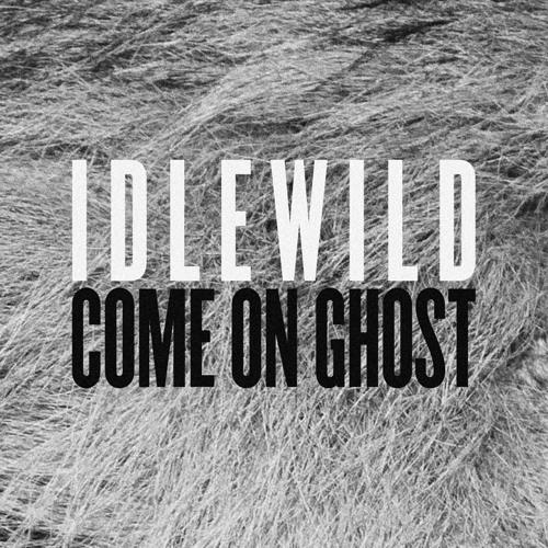 Idlewild - Come On Ghost