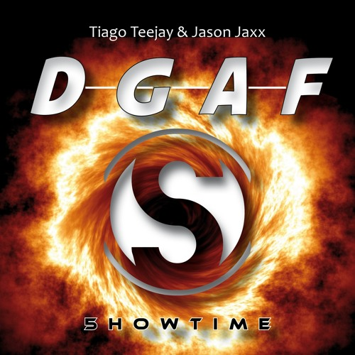 Tiago Teejay & Jason Jaxx - D.G.A.F. (Club Mix)  --- OUT NOW ---
