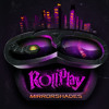 RollPlay Mirrorshades Prepre Show
