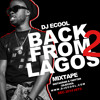 *NEW MIXTAPE* DJ ECOOL Presents Back From Lagos VOL 2