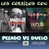 Pesado Vs Duelo Puros Corridos Mix Por DjCrazy Mix Saludos Pa La Raza De Monterrey