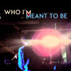 Who I'm Meant To Be (feat. Gabe Nacion)