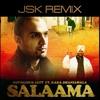Salaama (JSK Remix) | Notorius Jatt & Kaka Bhaniawala