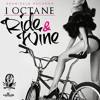 I-Octane - Ride & Wine (Seanizzle Records) January 2015