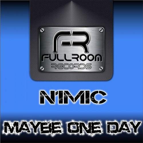 N1MIC - Maybe One Day [Out NOW On Full Room Records]