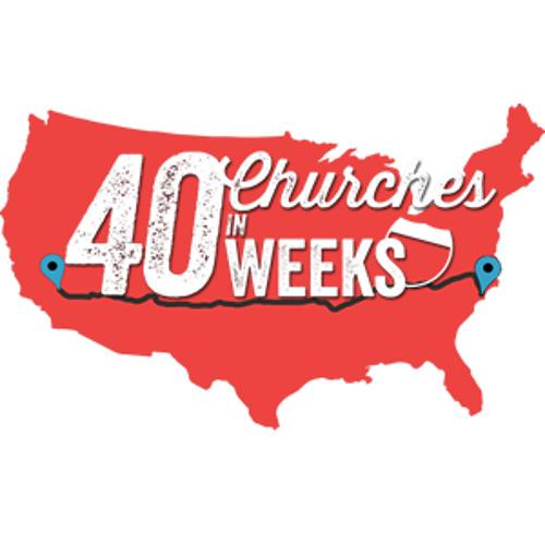 Church Life: 40 Churches in 40 Weeks