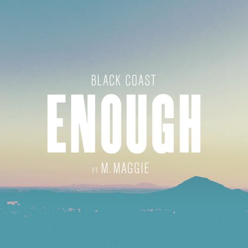 Enough ft M. Maggie