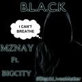 MzNay ft Big City – B.L.A.C.K