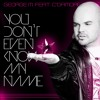 You Don't Even Know My Name (Edson Pride Club Mix)