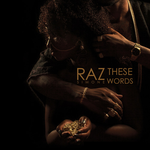 Raz Simone – These Words