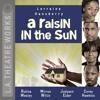 L.A. Theatre Works Presents A RAISIN IN THE SUN (sample)