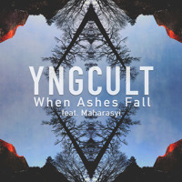 YNGCULT - When Ashes Fall (Ft. Maharasyi)
