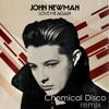 John Newman - Love Me Again (Chemical Disco Remix) - FREE DOWNLOAD
