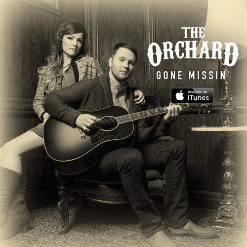 The Orchard – Gone Missin' @TheOrchardDuo